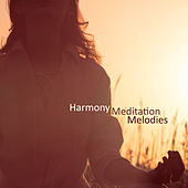 Harmony Meditation Melodies von Lullabies for Deep Meditation