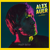 Much Better by Alex Auer