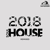 Soulhouse 2018 Remixed von Various Artists