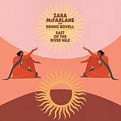 East of the River Nile de Zara McFarlane