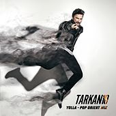 Yolla (Pop Orient Mix) by Tarkan