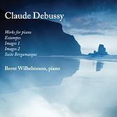 Debussy: Works for Piano by Bernt Wilhelmsson