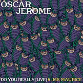 Do You Really (Live) by Oscar Jerome