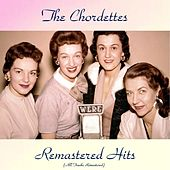 Remastered Hits (All Tracks Remastered) de The Chordettes