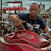Moving To Fast (feat. San Quinn) by Cuddy