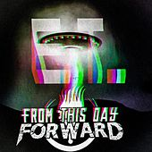 E.T. by From This Day Forward