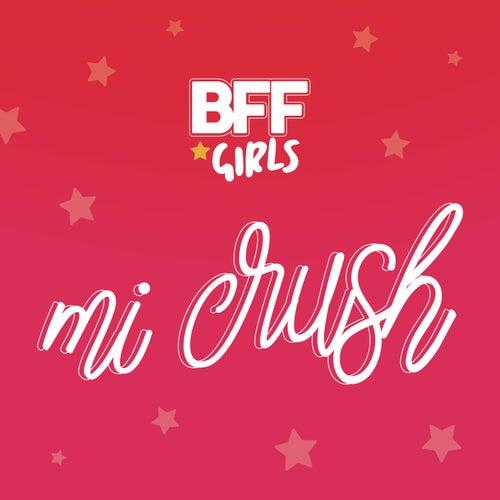 Mi Crush (Meu Crush) de BFF Girls
