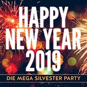Happy New Year 2019: Die Mega Silvester Party von Various Artists