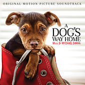 A Dog's Way Home (Original Motion Picture Soundtrack) de Mychael Danna