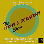 The Itchy And Scratchy Show - The Simpsons - Main Theme by Geek Music