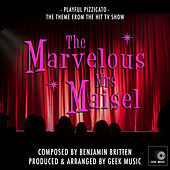 The Marvelous Mrs Maisel - Playful Pizzicato - Main Theme by Geek Music