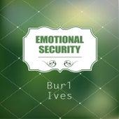 Emotional Security de Burl Ives