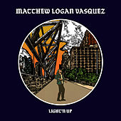 Light'n Up by Matthew Logan Vasquez