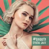 #Smooth Erotic Jazz de Instrumental Jazz Música Ambiental