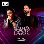 Segunda Dose, EP2 de Luíza & Maurílio