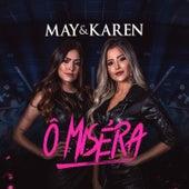 Ô Miséra de May & Karen