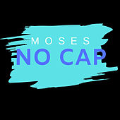 No Cap by Moses