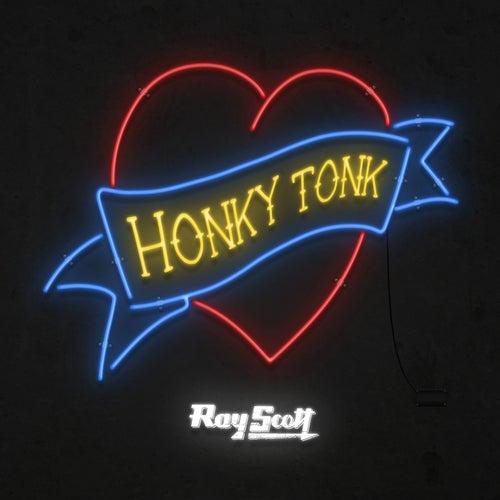 Honky Tonk Heart by Ray Scott
