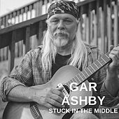 Stuck in the Middle with You by Gar Ashby