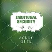 Emotional Security de Acker Bilk