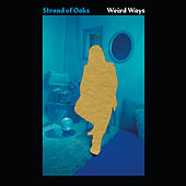 Weird Ways by Strand Of Oaks