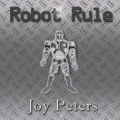 Robot Rule by Joy Peters