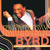 Bobby Byrd Got Soul: The Best Of Bobby Byrd de Bobby Byrd