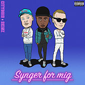Synger For Mig by Citybois