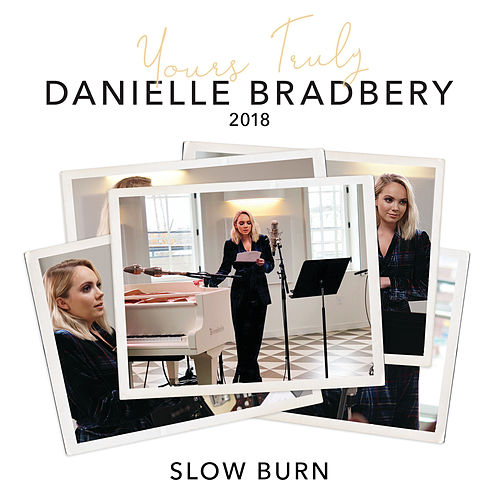 Slow Burn (Yours Truly: 2018) by Danielle Bradbery