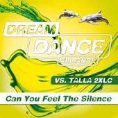 Can You Feel The Silence von Dream Dance Alliance