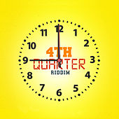 4th Quarter Riddim by Various Artists