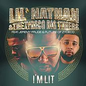 I'm Lit de Lil Nathan And The Zydeco Big Timers