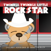 Lullaby Versions of Brad Paisley by Twinkle Twinkle Little Rock Star