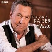 Stark von Roland Kaiser