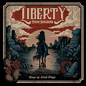 Liberty: Piano Songbook by Lindi Ortega