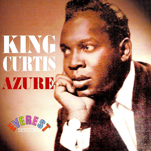 The Everest Sessions: Azure de King Curtis