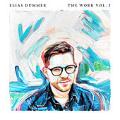 The Work, Vol. I by Elias Dummer