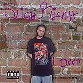 1 Deep by Slick Right
