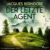 Der letzte Agent - Ein Siggi-Baumeister-Krimi (Ungekürzt) von Jacques Berndorf