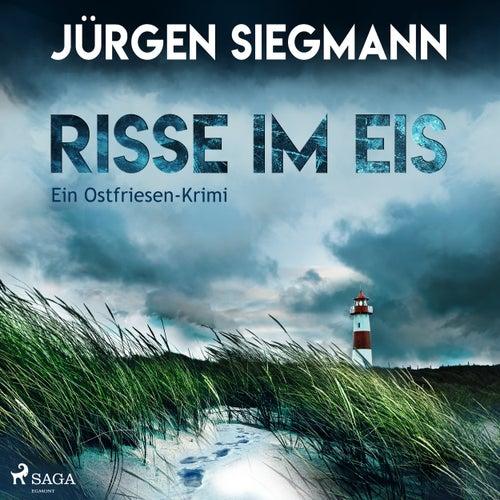 Risse im Eis - Ein Ostfriesen-Krimi (Ungekürzt) von Jürgen Siegmann