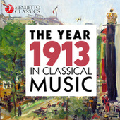 The Year 1913 in Classical Music von Various Artists