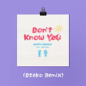 Don't Know You (feat. Jake Miller) (Dzeko Remix) by Justin Caruso