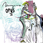 Opus II by Mingunos