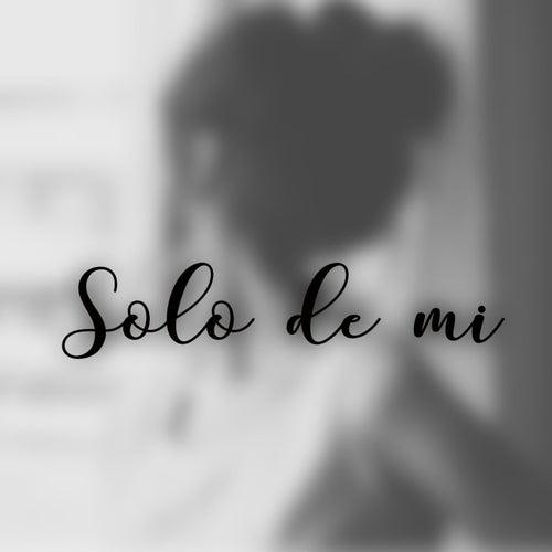 Solo De Mi de Melanie Espinosa