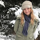He'll Carry You by Maggie Scott