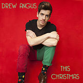 This Christmas by Drew Angus