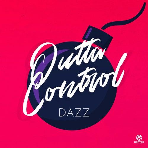 Outta Control von Dazz