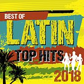 Best of Latin Top Hits 2018 de Various Artists