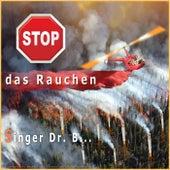 Stop das Rauchen by Singer Dr. B...