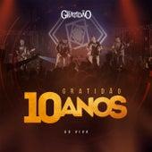 Gratidão 10 Anos (Ao Vivo) by Banda Gratidão